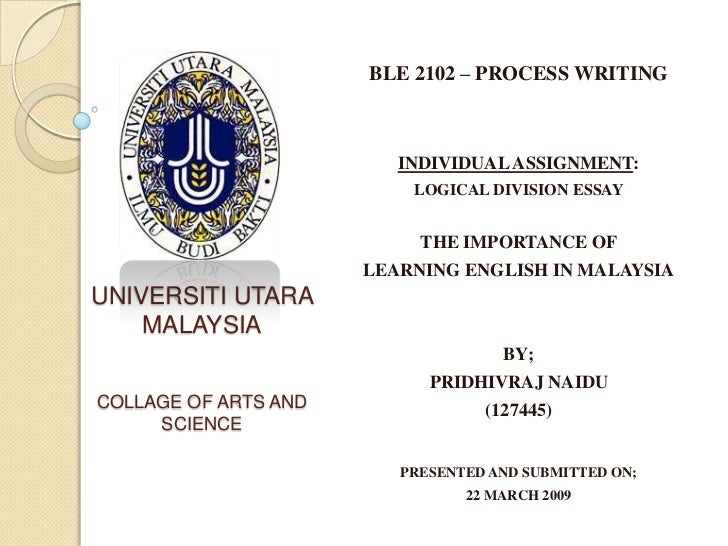UNIVERSITI UTARA MALAYSIACOLLAGE OF ARTS AND SCIENCE <br />BLE 2102 – PROCESS WRITING<br /><br />INDIVIDUAL ASSIGNMENT:<b...