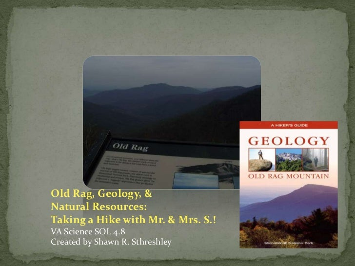 Old Rag, Geology, &<br />Natural Resources: <br />Taking a Hike with Mr. & Mrs. S.!<br />VA Science SOL 4.8<br />Created b...
