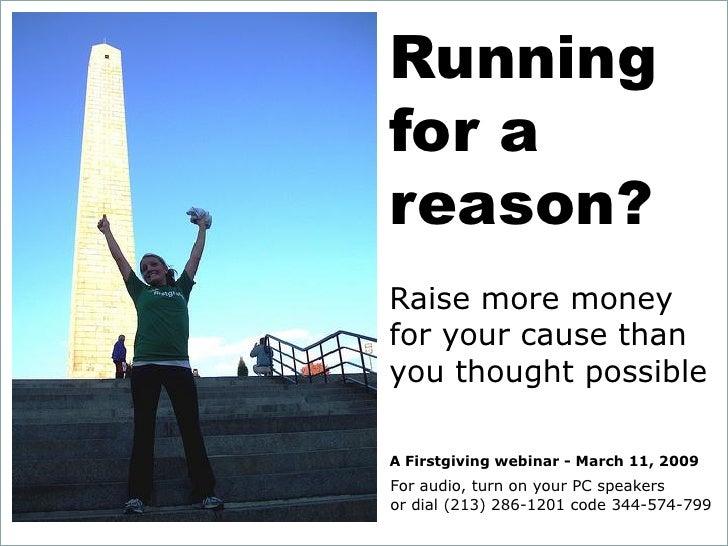 Running                        for a                        reason?                        Raise more money               ...