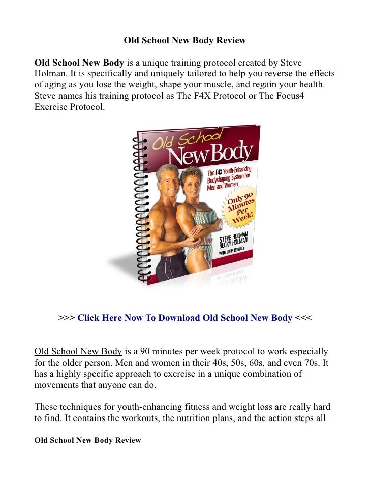 Old School New Body ReviewOld School New Body is a unique training protocol created by SteveHolman. It is specifically and...