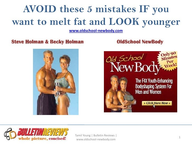 AVOID these 5 mistakes IF youwant to melt fat and LOOK younger                     www.oldschool-newbody.comSteve Holman &...