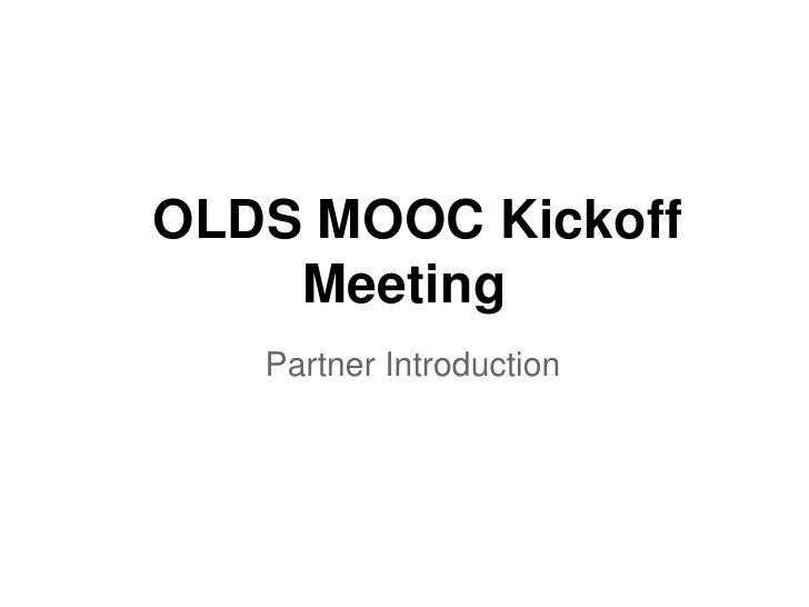 OLDS MOOC Kickoff    Meeting   Partner Introduction