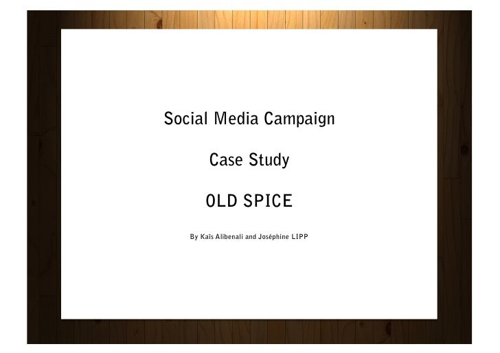 old spice social media campaign case study The old spice campaign, a lesson in social media we've all seen the old spice commercial with the sweet talking spokesman, isaiah mustafa, who delivered the memorable line: the man your man could smell like.