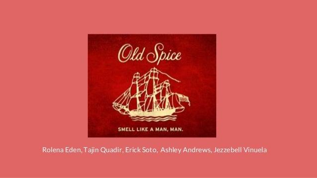 Old Spice Rolena Eden, Tajin Quadir, Erick Soto, Ashley Andrews, Jezzebell Vinuela