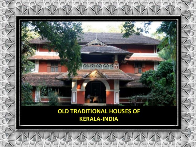 OLD TRADITIONAL HOUSES OF  KERALA-INDIA
