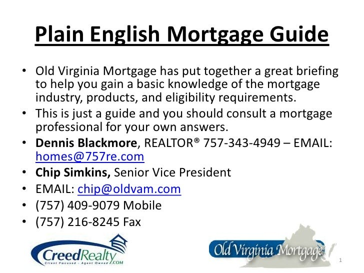 Plain English Mortgage Guide<br />Old Virginia Mortgage has put together a great briefing to help you gain a basic knowled...