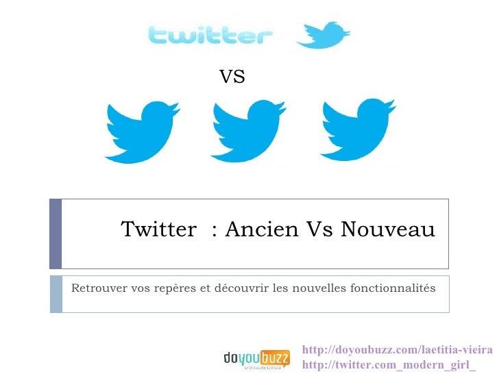 VS        Twitter : Ancien Vs NouveauRetrouver vos repères et découvrir les nouvelles fonctionnalités                     ...