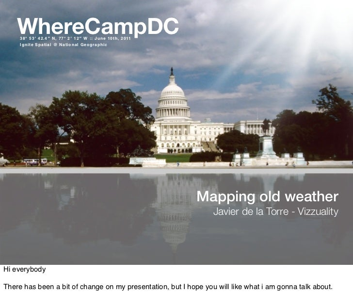 WhereCampDC     38° 53′ 42.4″ N, 77° 2′ 12″ W :: June 10th, 2011     Ignite Spatial @ National Geographic                 ...