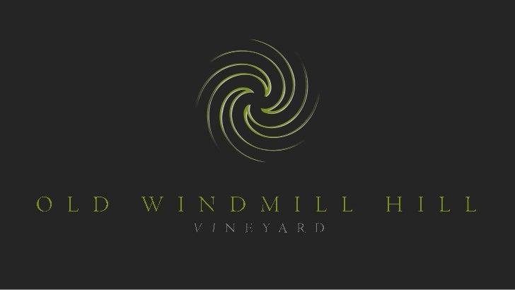 OLD WINDMILL HILL<br />VINEYARD<br />