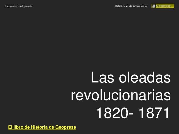 Las oleadas revolucionarias          Historia del Mundo Contemporáneo                                  Las oleadas        ...