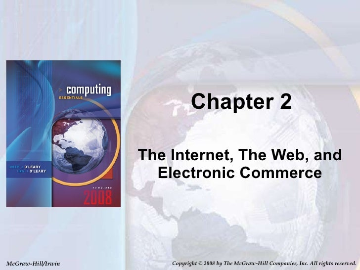 Chapter 2 The Internet, The Web, and Electronic Commerce