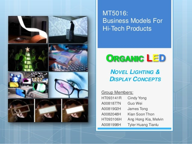 MT5016:Business Models ForHi-Tech Products                      LED   NOVEL LIGHTING &   DISPLAY CONCEPTSGroup Members:HT0...