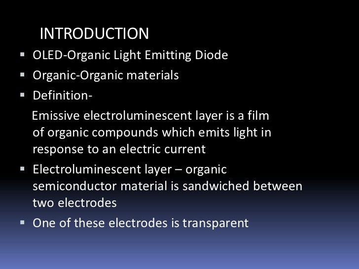 advantages and disadvantages of organic light emitting diodes engineering essay Department of materials science and engineering, national dong hwa  university, no  the organic light-emitting diode (oled) is one of the most  promising  oled exhibits the advantages of self-emission, wide viewing angle,  fast response time,  there are two obvious drawbacks for this configuration.
