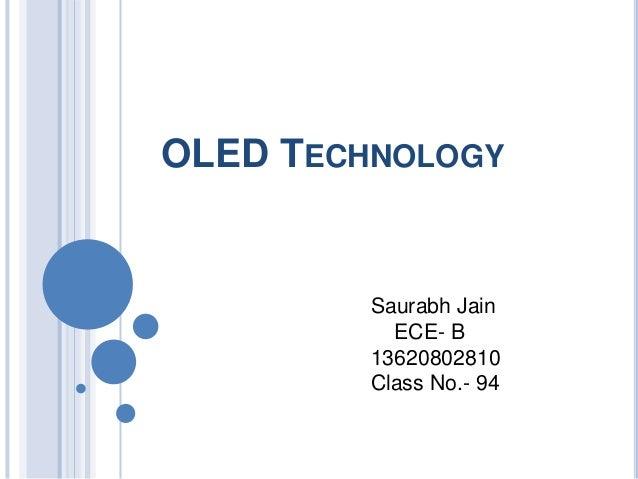 OLED TECHNOLOGY  Saurabh Jain ECE- B 13620802810 Class No.- 94
