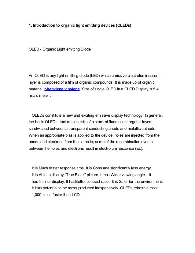 1. Introduction to organic light emitting devices (OLEDs)OLED - Organic Light emitting DiodeAn OLED is any light emitting ...