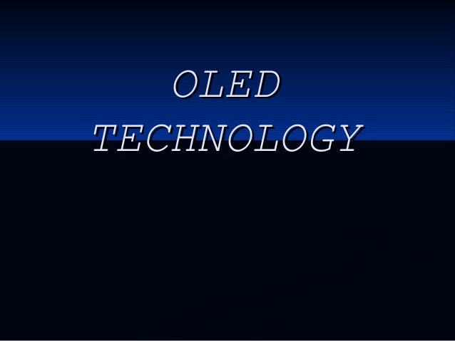 OLEDOLED TECHNOLOGYTECHNOLOGY