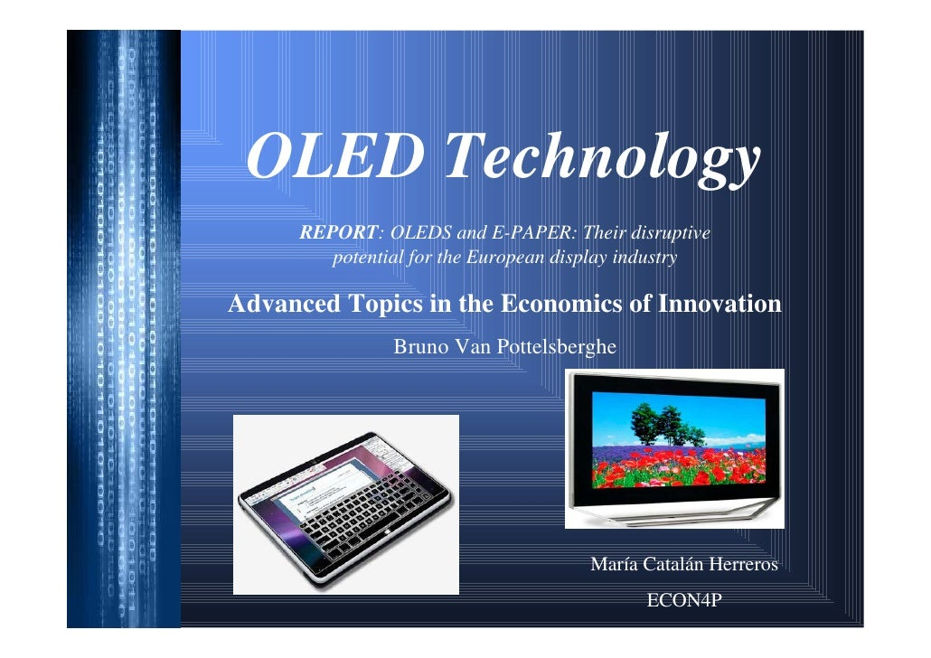 OLED Technology     REPORT: OLEDS and E-PAPER: Their disruptive        potential for the European display industryAdvanced...
