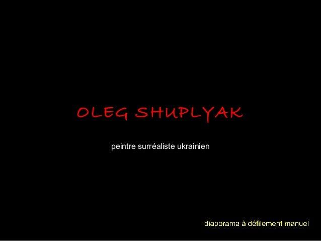 OLEG SHUPLYAK peintre surréaliste ukrainien
