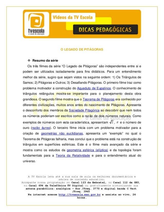 """O LEGADO DE PITÁGORAS  Resumo da série Os três filmes da série """"O Legado de Pitágoras"""" são independentes entre si e podem ..."""