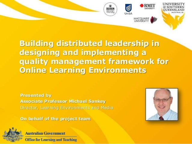 Building distributed leadership indesigning and implementing aquality management framework forOnline Learning Environments...