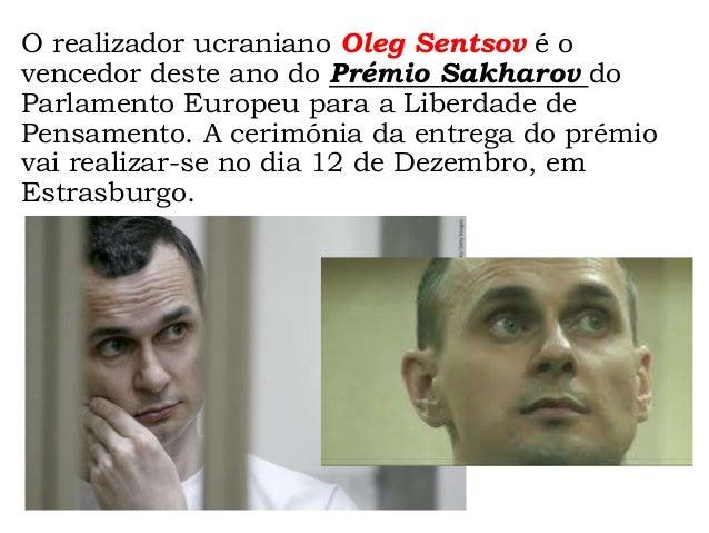 O realizador ucraniano Oleg Sentsov é o vencedor deste ano do Prémio Sakharov do Parlamento Europeu para a Liberdade de Pe...