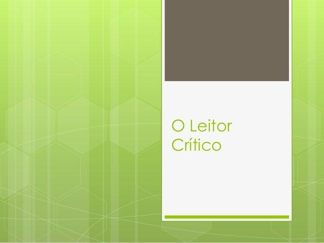 O Leitor Crítico