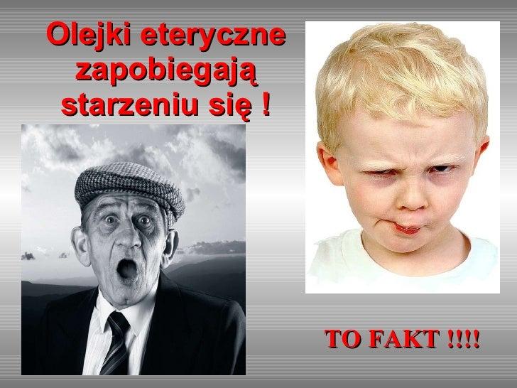 Olejki eteryczne zapobiegaj ą  starzeniu si ę ! TO FAKT !!!!