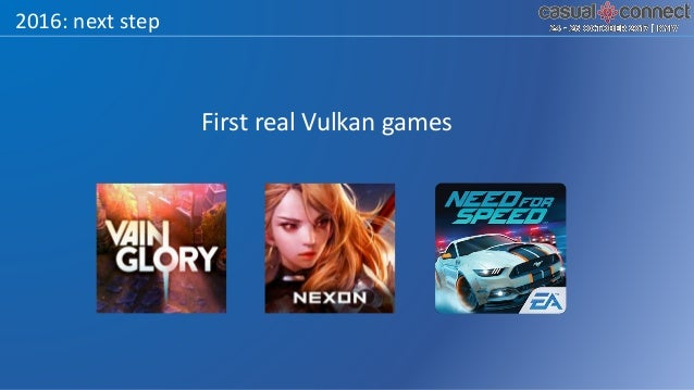 2016: first real games • Vulkan gives consistent 60 FPS even in thermal throttling situation • Console quality graphics wi...