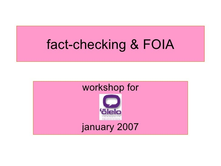 fact-checking & FOIA workshop for january 2007