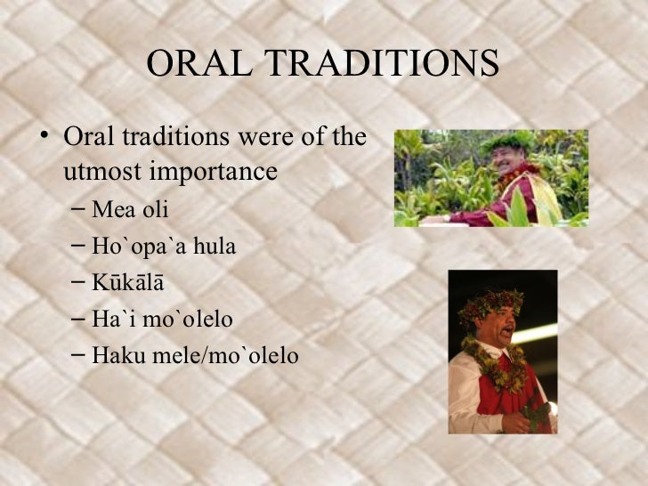 the importance of oral traditions in 06101998 these oral artists are specialists of the spoken/sung word and the power—called nyama —that it releases  the mali empire & griot traditions.