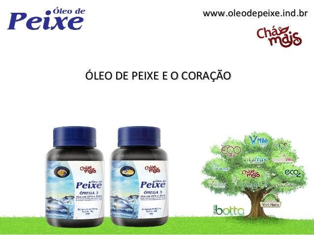 www.oleodepeixe.ind.brÓLEO DE PEIXE E O CORAÇÃO
