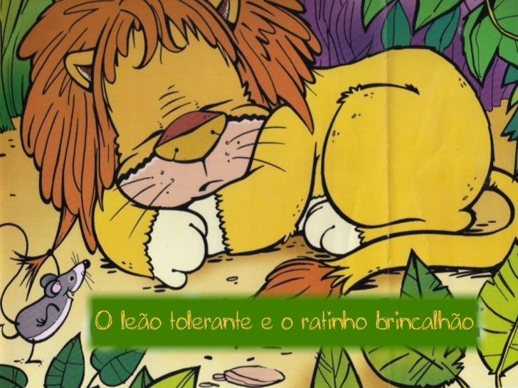 O leão tolerante e o ratinho brincalhão