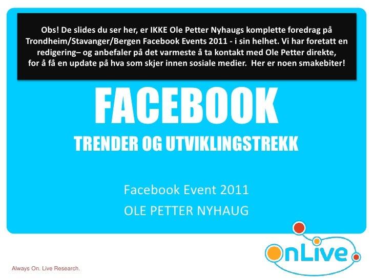 Obs! De slides du ser her, er IKKE Ole Petter Nyhaugs komplette foredrag på     Trondheim/Stavanger/Bergen Facebook Events...