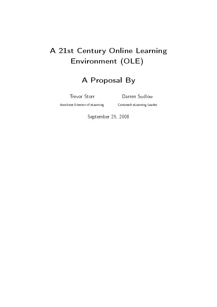A 21st Century Online Learning      Environment (OLE)                   A Proposal By         Trevor Storr                ...