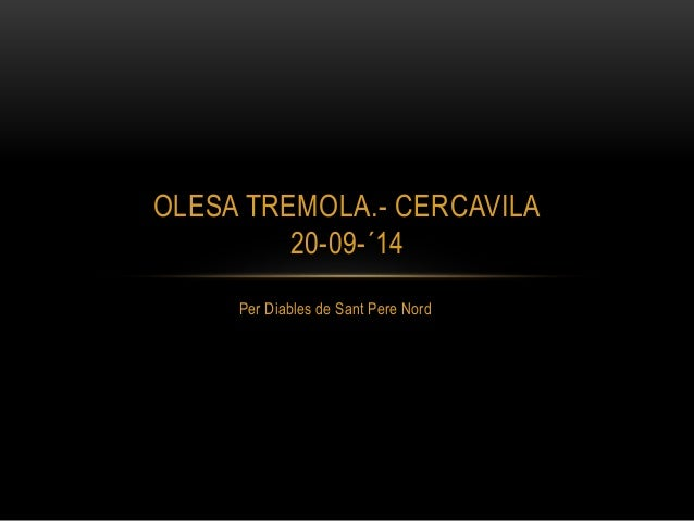 OLESA TREMOLA.- CERCAVILA  20-09-´14  Per Diables de Sant Pere Nord