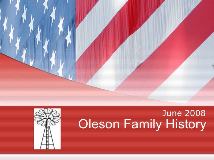 Oleson Family History June 2008