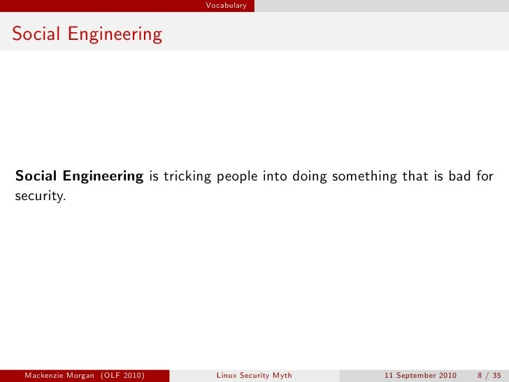 Vocabulary   Social Engineering     Social Engineering is tricking people into doing something that is bad for security.  ...
