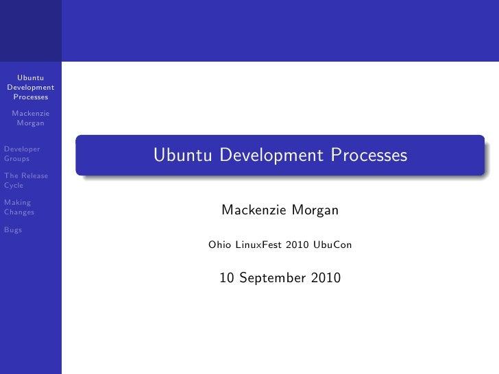 Ubuntu Development  Processes   Mackenzie   Morgan   Developer Groups        Ubuntu Development Processes The Release Cycl...