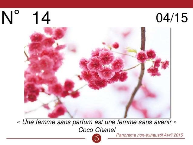 Panorama non-exhaustif Avril 2015 Cinquième Sens N°14 04/15 « Une femme sans parfum est une femme sans avenir » Coco Chanel