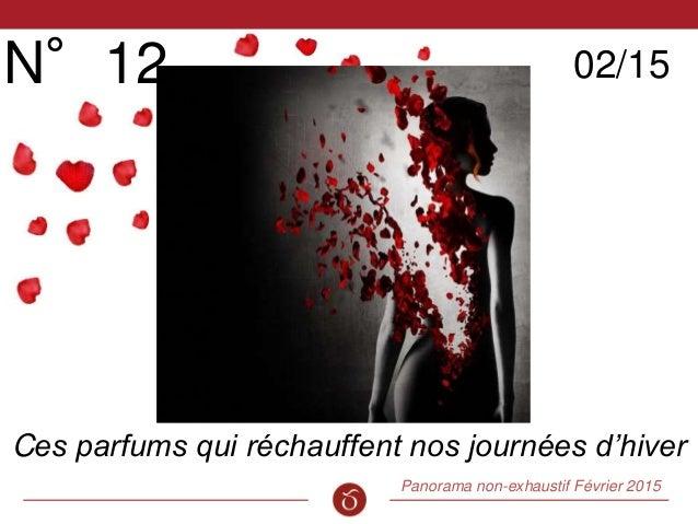 Panorama non-exhaustif Février 2015 Cinquième Sens N°12 02/15 Ces parfums qui réchauffent nos journées d'hiver