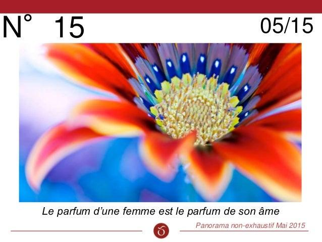 Panorama non-exhaustif Mai 2015 Cinquième Sens N°15 05/15 Le parfum d'une femme est le parfum de son âme