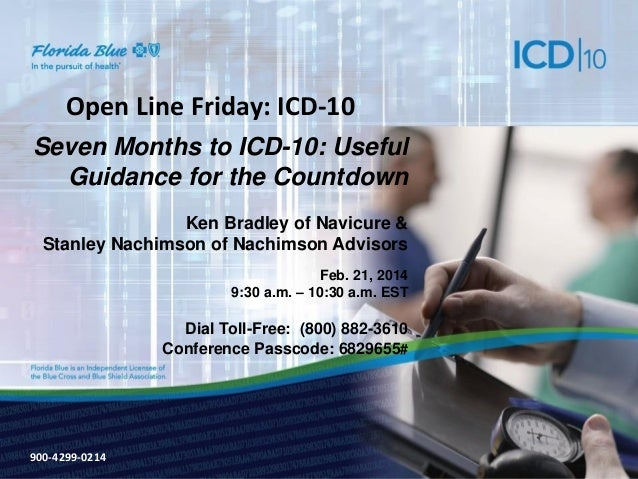 Open Line Friday: ICD-10 Seven Months to ICD-10: Useful Guidance for the Countdown Ken Bradley of Navicure & Stanley Nachi...
