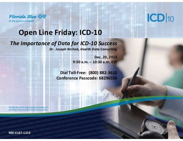 Open Line Friday: ICD-10 The Importance of Data for ICD-10 Success Dr. Joseph Nichols, Health Data Consulting  Dec. 20, 20...