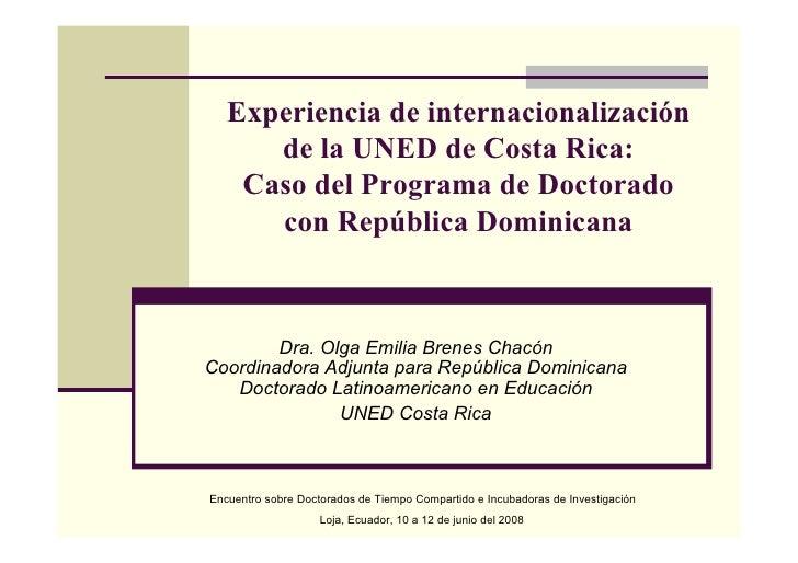 Experiencia de internacionalización       de la UNED de Costa Rica:     Caso del Programa de Doctorado       con República...