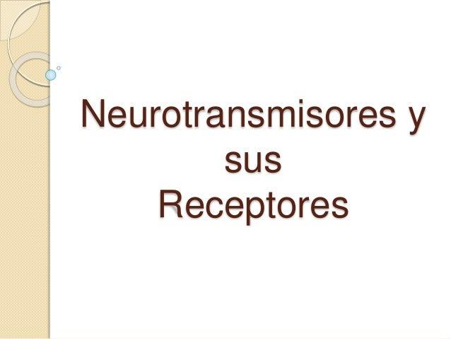 Neurotransmisores y sus Receptores