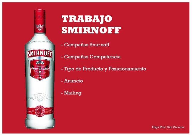 TRABAJOSMIRNOFF- Campañas Smirnoff- Campañas Competencia- Tipo de Producto y Posicionamiento- Anuncio- Mailing            ...