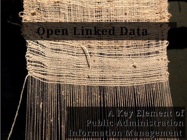 Open Linked Data             A Key Element of        Public Administration    Information Management