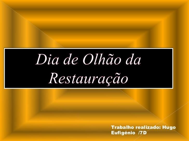 Dia de Olhão da Restauração<br />Trabalho realizado: Hugo Eufigénio  /7D<br />