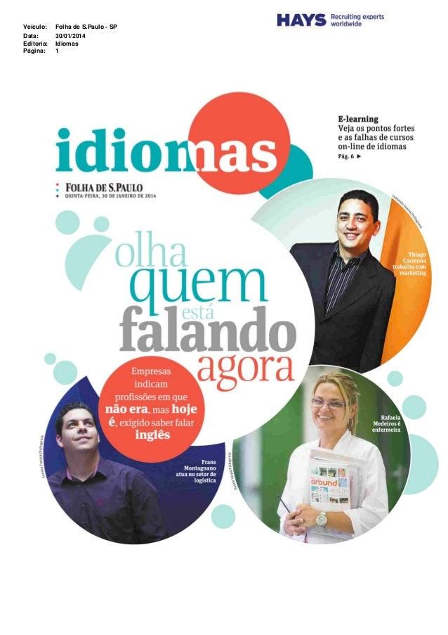 Veículo: Folha de S.Paulo - SP Data: 30/01/2014 Editoria: Idiomas Página: 1