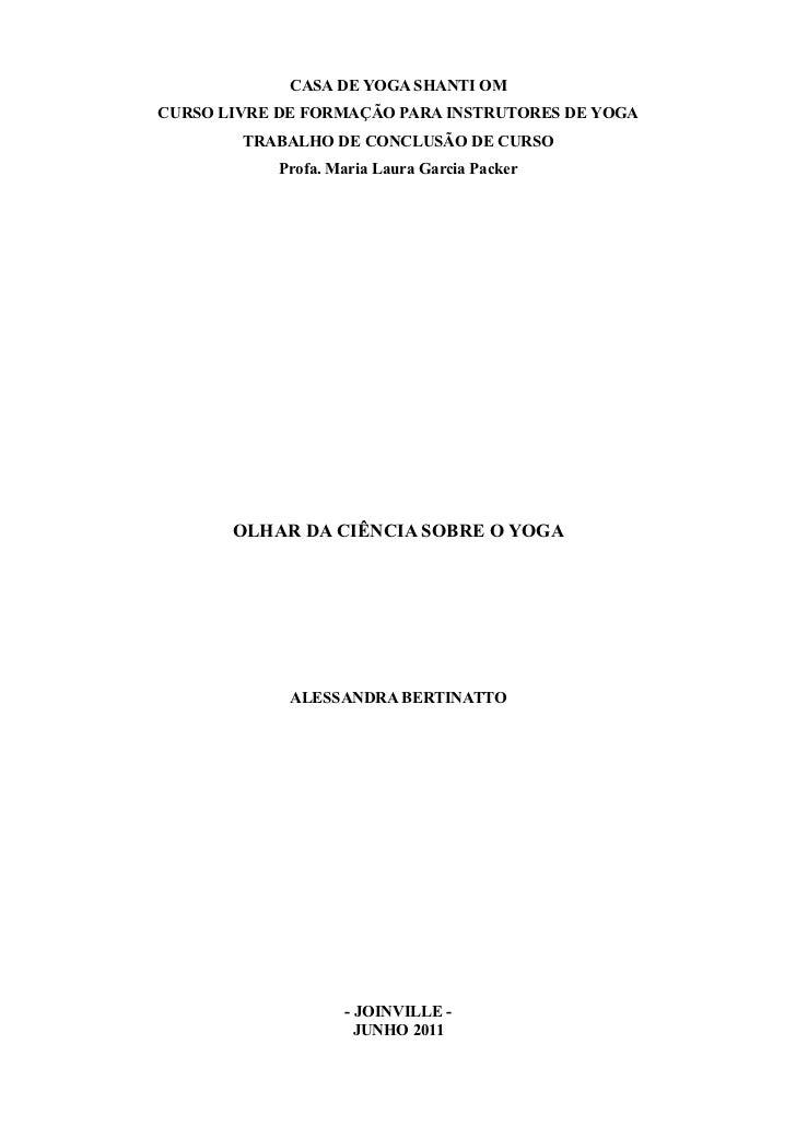 CASA DE YOGA SHANTI OMCURSO LIVRE DE FORMAÇÃO PARA INSTRUTORES DE YOGA        TRABALHO DE CONCLUSÃO DE CURSO            Pr...